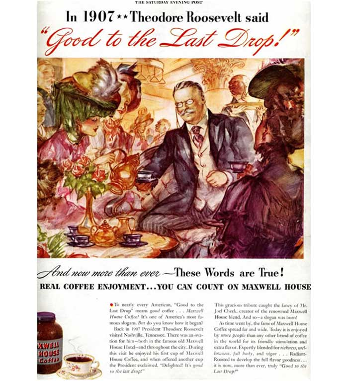 theodore-roosevelt-maxwell-coffee-good-to-last-drop