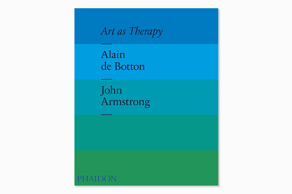 art as therapy alain de botton john amstrong